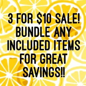 3 FOR $10 SALE!!
